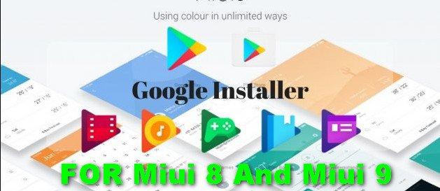 Google Installer APK For MIUI 8 AND MIUI 9